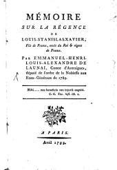 Mémoire sur la regence du Louis-Stan.-Xavier
