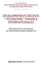 Développements récents en économie et finances internationales: Mélanges en l'honneur du Professeur René Sandretto