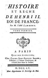 Histoire et regne de Henri II: Roi de France