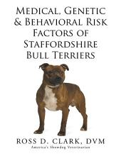 Medical, Genetic & Behavioral Risk Factors of Staffordshire Bull Terriers