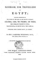 Hand Book for Travellers in Egypt     Being a new edition  corrected and condensed  of    Modern Egypt and Thebes     By Sir Gardner Wilkinson  With a map PDF