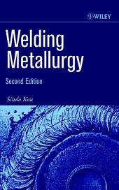 Welding Metallurgy: Edition 2