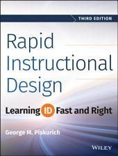Rapid Instructional Design: Learning ID Fast and Right, Edition 3