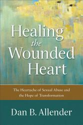 Healing The Wounded Heart Book PDF