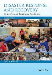 Disaster Response and Recovery: Strategies and Tactics for Resilience, Edition 2
