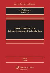 Employment Law: Private Ordering and Its Limitations, Edition 3