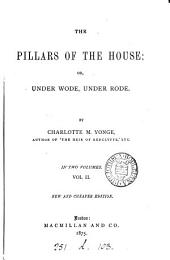 The pillars of the house; or, Under wode, under rode: Volume 2