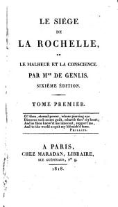 Le siége de La Rochelle: ou le malheur et la conscience...