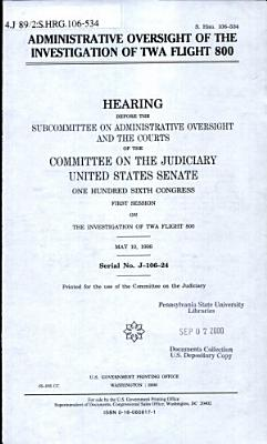 Administrative Oversight of the Investigation of TWA Flight 800