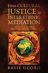 From Cultural Justice to Inter-Ethnic Mediation: A Reflection on the Possibility of Ethno-Religious Mediation in Africa