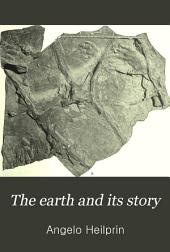 The Earth and Its Story: A First Book of Geology