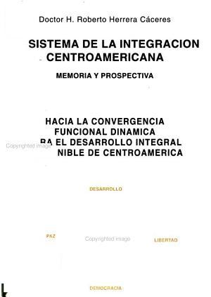 El Sistema de la Integraci  n Centroamericana PDF