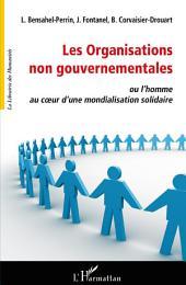 Les organisations non gouvernementales ou l'homme au coeur d'une mondialisation solidaire