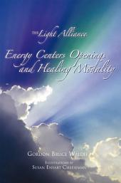 The Light Alliance: Energy Centers Openings And Healing Modality
