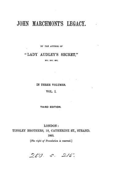 John Marchmont s legacy  by the author of  Lady Audley s secret   PDF
