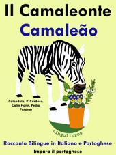 Il Camaleonte - Camaleão: Racconto Bilingue in Italiano e Portoghese