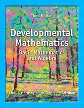 Developmental Mathematics: Basic Mathematics and Algebra, Edition 3
