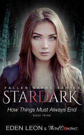 Stardark - How Things Must Always Be (Book 3) Fallen Stars Series: Supernatural Thriller Series
