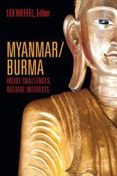 Myanmar/Burma: Inside Challenges, Outside Interests