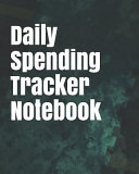 Daily Spending Tracker Notebook  Daily Expense Budget Tracker  Expense Watches  Expense Ledger Book  Spending Tracker Notebook 365 Days PDF