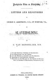 Letters and Rejoinders to George D. Armstrong, D.D., of Norfolk, Va., on Slaveholding