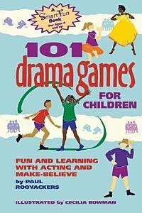 101 Drama Games for Children Book