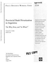Provincial Bank Privatization in Argentina: The Why, the How, and the So What?