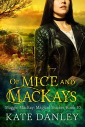 Of Mice and MacKays: Maggie MacKay Magical Tracker Book 10