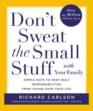 Don t Sweat the Small Stuff with Your Family