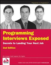 Programming Interviews Exposed: Secrets to Landing Your Next Job, Edition 2