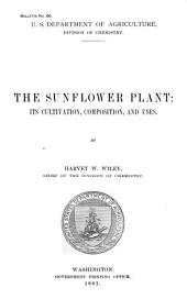 The Sunflower Plant: Its Cultivation, Composition and Uses