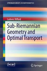 Sub Riemannian Geometry and Optimal Transport PDF