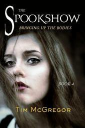 Spookshow 4: Bringing up the bodies