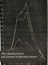 The Chemical News and Journal of Physical Science: Volume 42