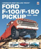 Ford F-100/F-150 Pickup 1953-1996: America's Best-Selling Truck