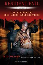 La ciudad de los muertos: Resident Evil. Volumen 3