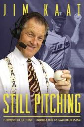 Still Pitching: Musings from the Mound and the Microphone