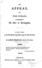 An Appeal to the Public, on the Subject of the Riots in Birmingham: To which is Added, A Letter from W. Russell, Esq. to the Author, Part 2