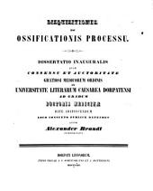 Disquisitiones de ossificationis processu ...