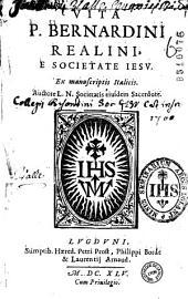 Vita P. Bernardini Realini, e Societate Iesu... Auctore L. N. Societatis eiusdem Sacerdote (i. e. Louis Janin)