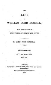 The Life of William Lord Russell, 2: With Account of the Times in which He Lived