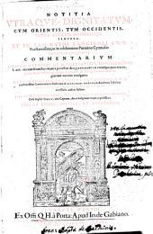 Notitia utraque dignitatum, cum orientis, tum occidentis, ultra Arcadii Honoriique tempora