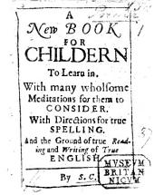A New Book for Childern to learn in. With many wholsome meditations for them to consider ... By S. C. [i.e. Stephen Crisp.] (Also a Testimony concerning the Father, Son and Spirit ... Also, the Devil and his works manifested ... By G. Fox the younger.-The Lamb and His Day Proclaimed. [Signed: H. S., i.e. Humphry Smith.]).
