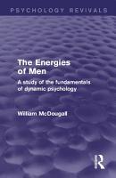 The Energies of Men  Psychology Revivals  PDF