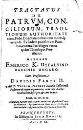 Tractatus de patrum, conciliorium, Araditionum authoritate circa fidei dogmata