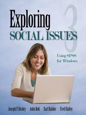 Exploring Social Issues: Using SPSS for Windows, Edition 3