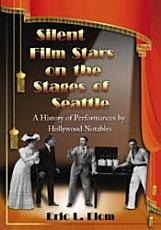 Silent Film Stars on the Stages of Seattle PDF
