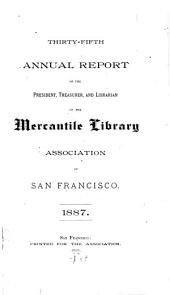 Annual Report of the President, Treasurer and Librarian of the Mercantile Library Association of the City and County of San Francisco