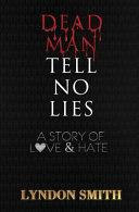 Download Dead Men Tell No Lies Book