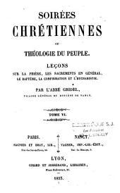 Soirées chrétiennes, ou théologie du peuple: leçons sur la notion du chrétien, la nature de Dieu et la création